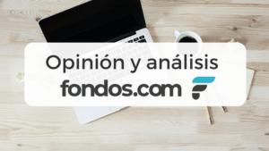 Análisis y opiniones de Fondos.com