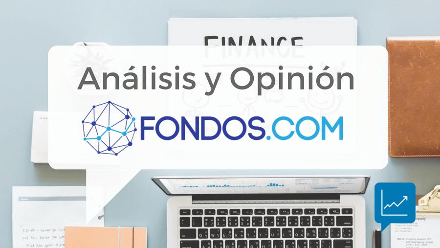 Imagen representativa del análisis completo y detalle de las opiniones de fondos.com un nuevo asesor financiero digital