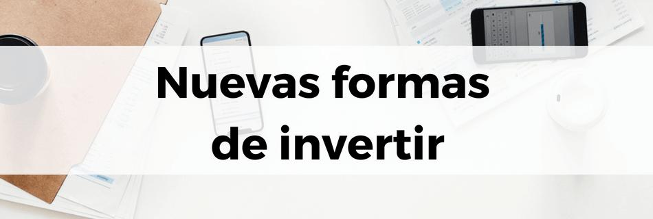 Nuevas formas de invertir gracias a la tecnología