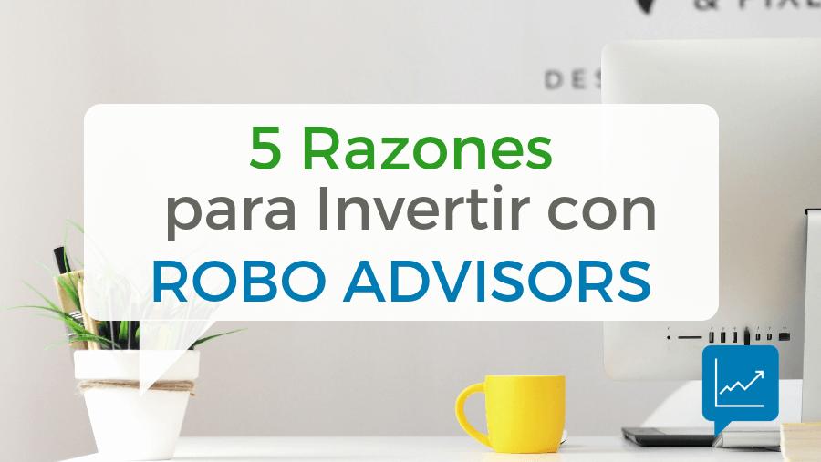 5 razones por las que la inversión con robo advisors es mejor que la tradicional
