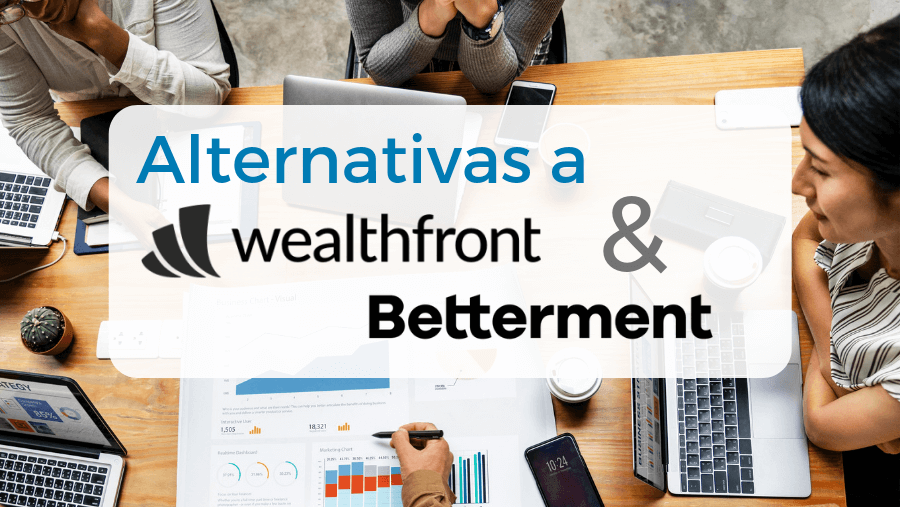 Alternativas de Betterment y Wealthfront en España