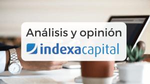 Opiniones de Indexa Capital y análisis completo de todas sus características, como las comisiones y la rentabilidad