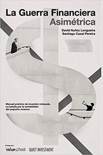 Libro sobre inversión indexada o pasiva llamado La Guerra Financiera Asimétrica de David Nuñez