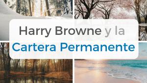 Quién es Harry Browne, el creador de la Cartera Permanente