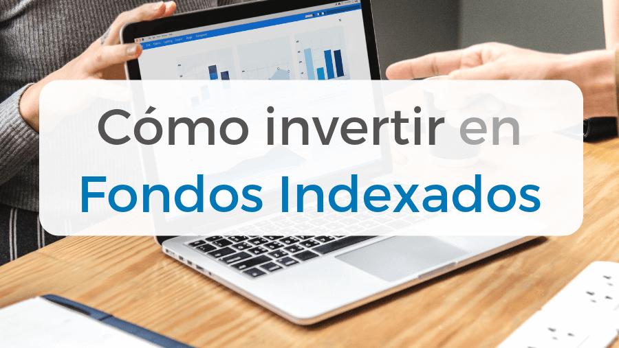 Imagen representativa del artículo para aprender a invertir en fondos indexados en España