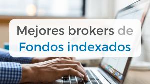 Artículo donde comparamos los mejores brokers para invertir en fondos indexados en España