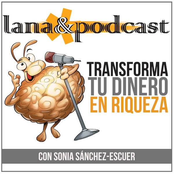 Lana y podcast es un programa español donde se habla de temas relacionados con riqueza y dinero