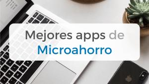 Analizamos y damos nuestra opinión sobre las mejores apps de microahorro y redondeo
