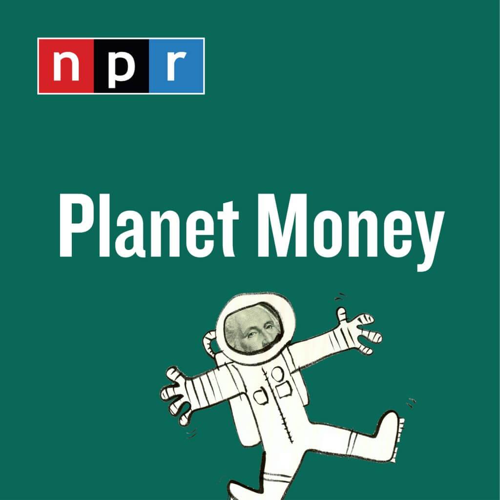 Planet Money es un podcast de NPR sobre todo lo relacionado con dinero y economía
