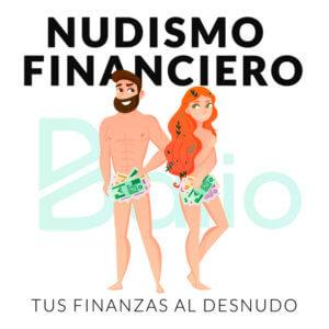 Podcast donde los invitados presentan sus datos de ahorro e ingresos haciendo un nudismo financiero