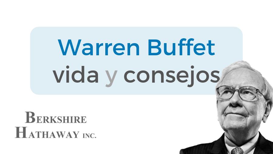 Vida, biografía y citas sobre Warren Buffett, el mejor inversor de la história