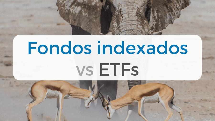 Diferencias entre los fondos indexados y los etfs