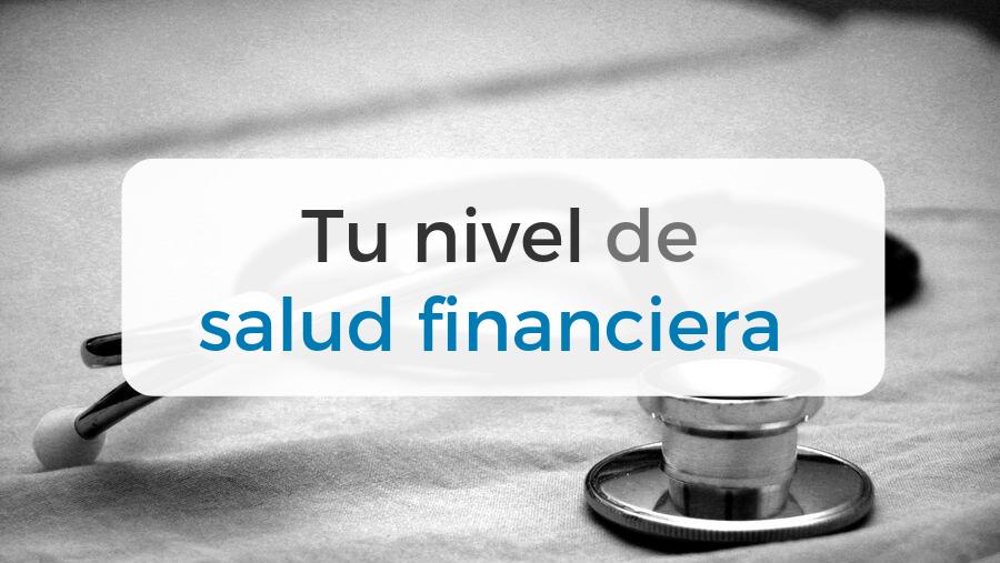 En este artículo detallamos los distintos niveles de salud financiera y su definición
