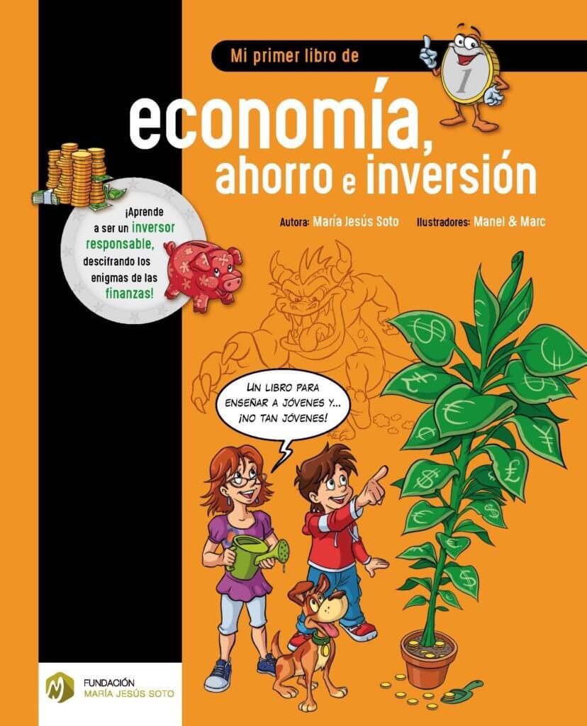 El primer libro de economía, ahorro e inversión
