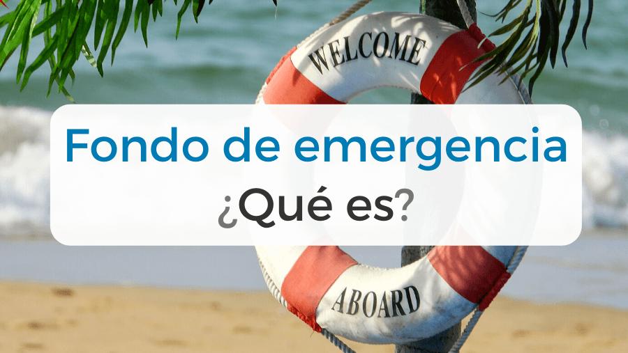 Definición y pasos a seguir para crear un fondo de emergencia o colchón financiero