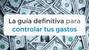 Resumen de diferentes métodos para aprender a controlar tus gastos