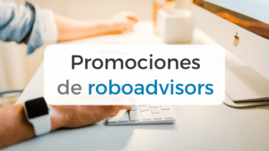 Recopilación de las promociones de roboadvisors en España
