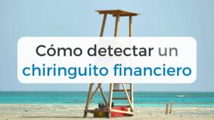 Todo lo que debes tener en cuenta para detectar un chiringuito financiero.