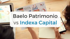 Comparación de Baelo Patrimonio e Indexa Capital: descripción, ventajas e inconvenientes