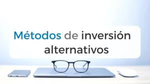 Introducción a los mejores métodos de inversión alternativos
