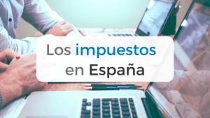 Presentación de los principales impuestos en España.