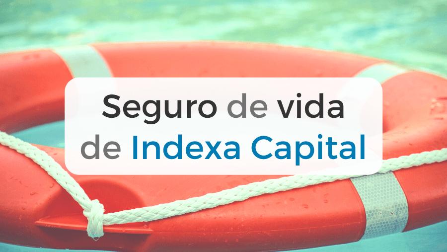 Todo lo que debes saber sobre el seguro de vida de Indexa Capital.
