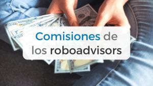 Las comisiones de los roboadvisors en España