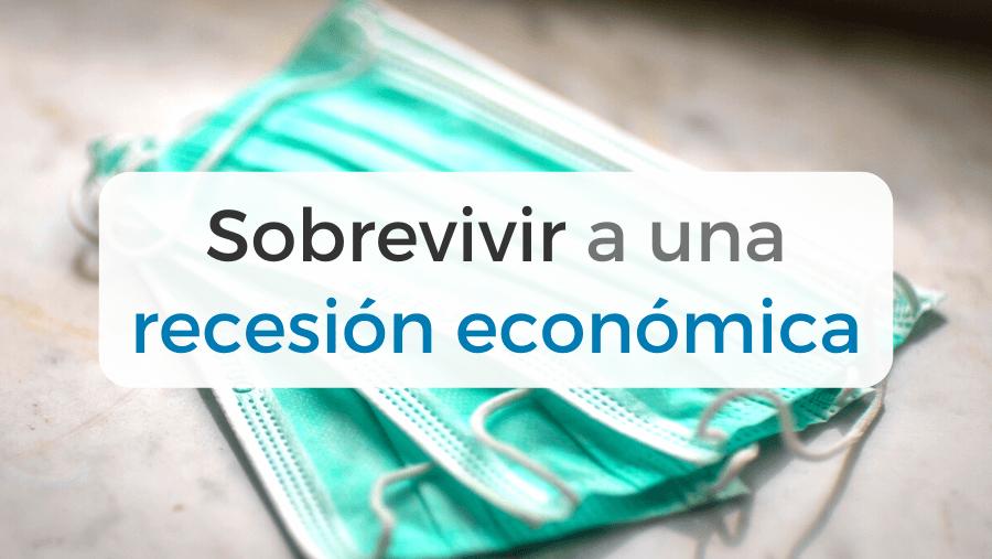 Nueve consejos para sobrevivir a una recesión económica