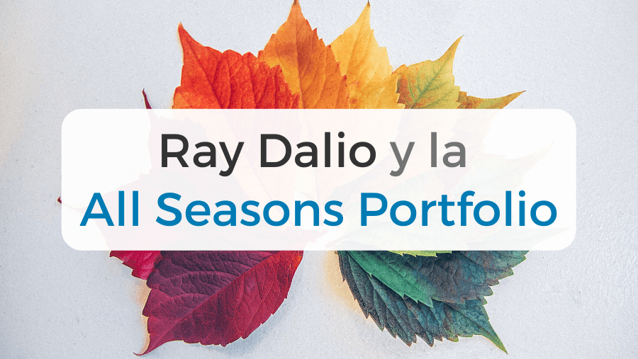 Todo sobre Ray Dalio y su cartera All Seasons Portfolio