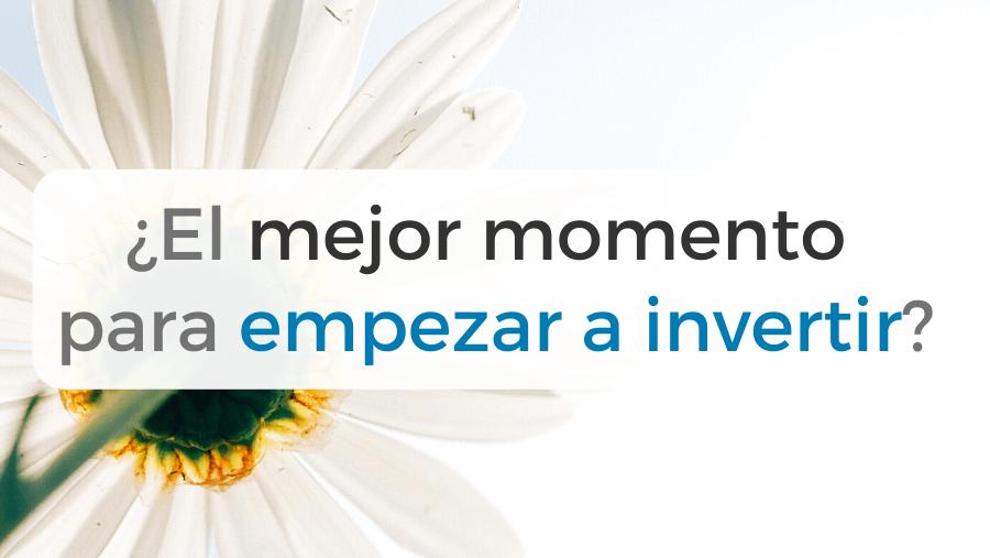 Reflexión sobre si estamos ante el mejor momento de nuestras vidas para empezar a invertir