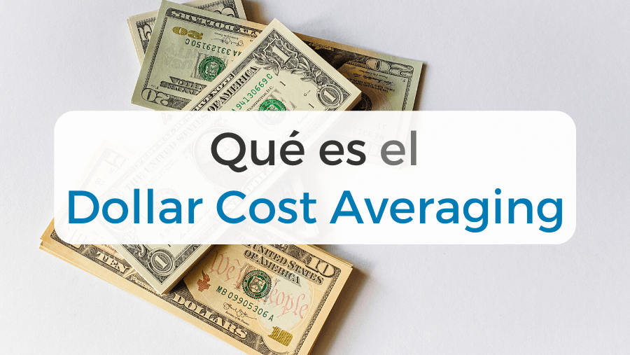 Todo sobre la estrategia de inversión Dollar Cost Averaging (DCA)