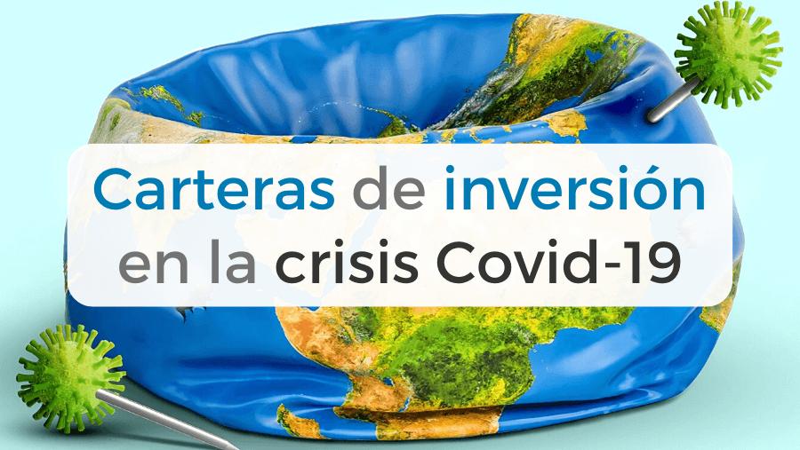 Cómo ha afectado el crack de marzo por la Covid-19 a las principales carteras de inversión.
