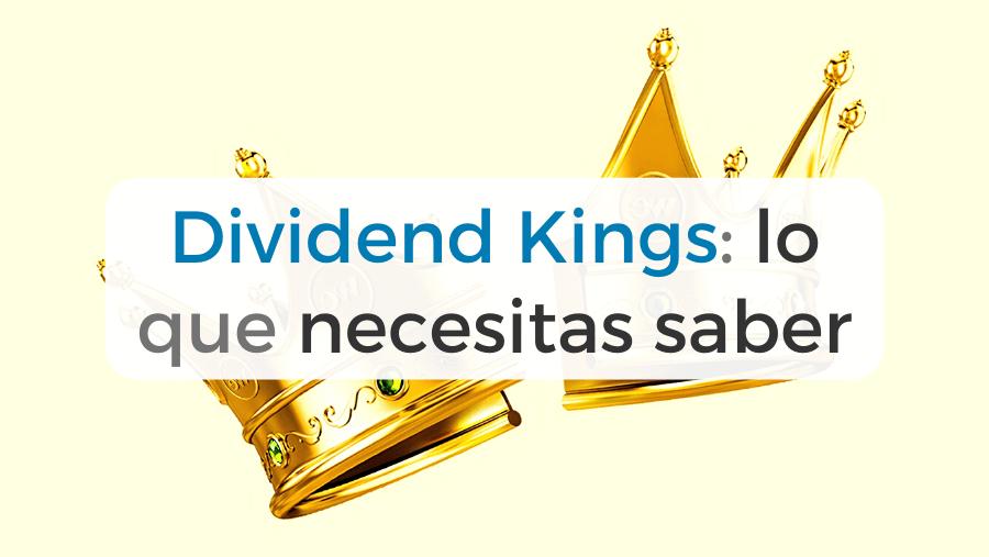 Qué son los Dividend Kings y cómo invertir en ellos: todo lo que necesitar saber