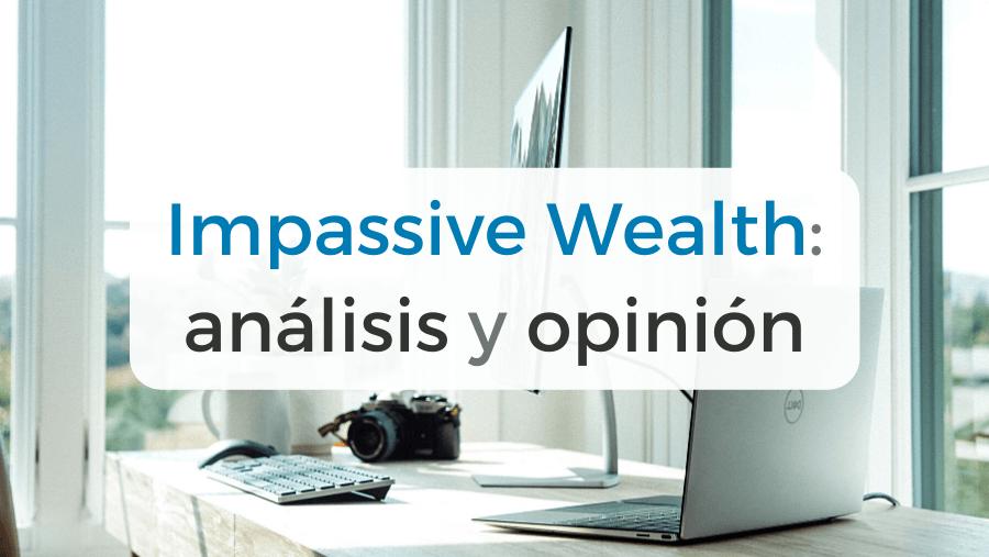 Análisis y opinión del fondo de inversión Impassive Wealth