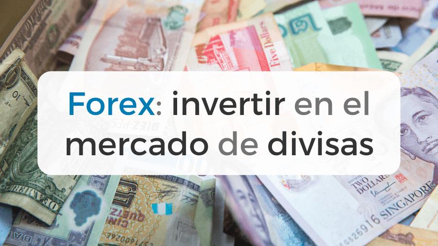 Riesgos, peligros y opinión sobre invertir en FOREX, el mercado de divisas