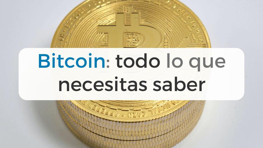 Bitcoin: todo lo que necesitas saber sobre esta criptomoneda