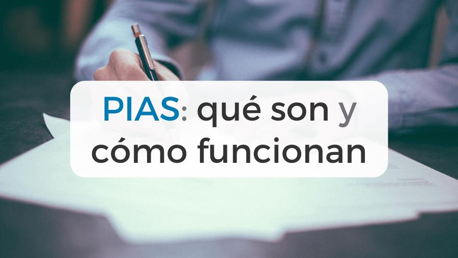 Todo lo que necesitas saber sobre los Planes Individuales de Ahorro Sistemático, PIAS