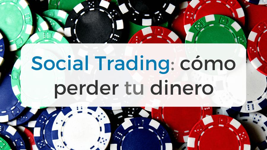 Social Trading: análisis de los riesgos, plataformas y opiniones