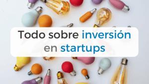 Cómo empezar a invertir en startups