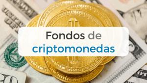 Invertir en fondos de criptomonedas