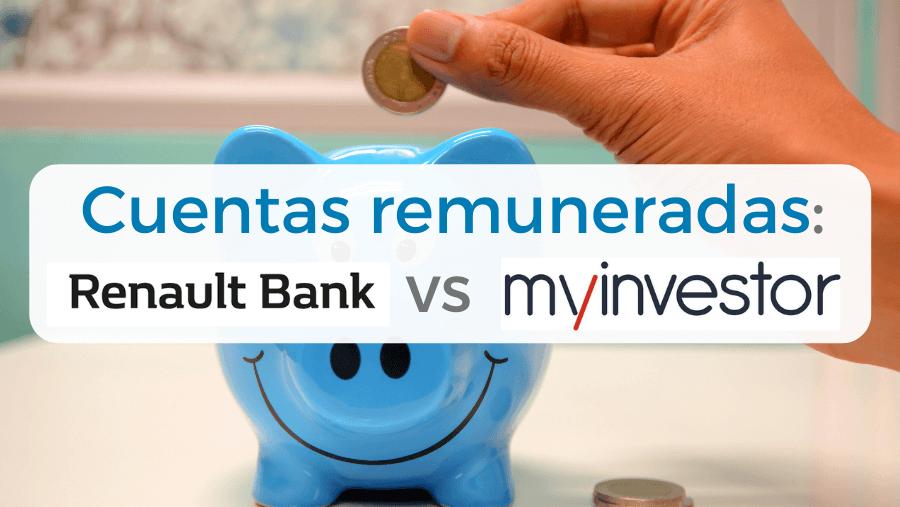 Comparativa de las cuentas remuneradas de RenaultBank y Myinvestor